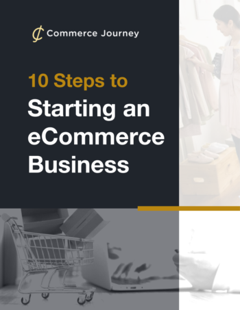 Ten Steps to Starting an eCommerce Business