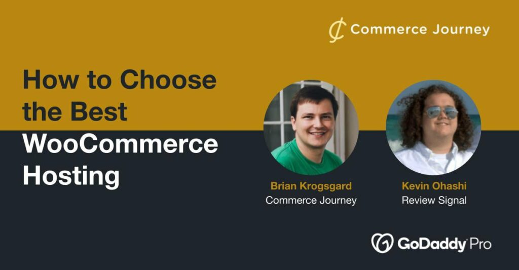 Kevin Ohashi and Brian Krogsgard discuss WooCommerce Hosting