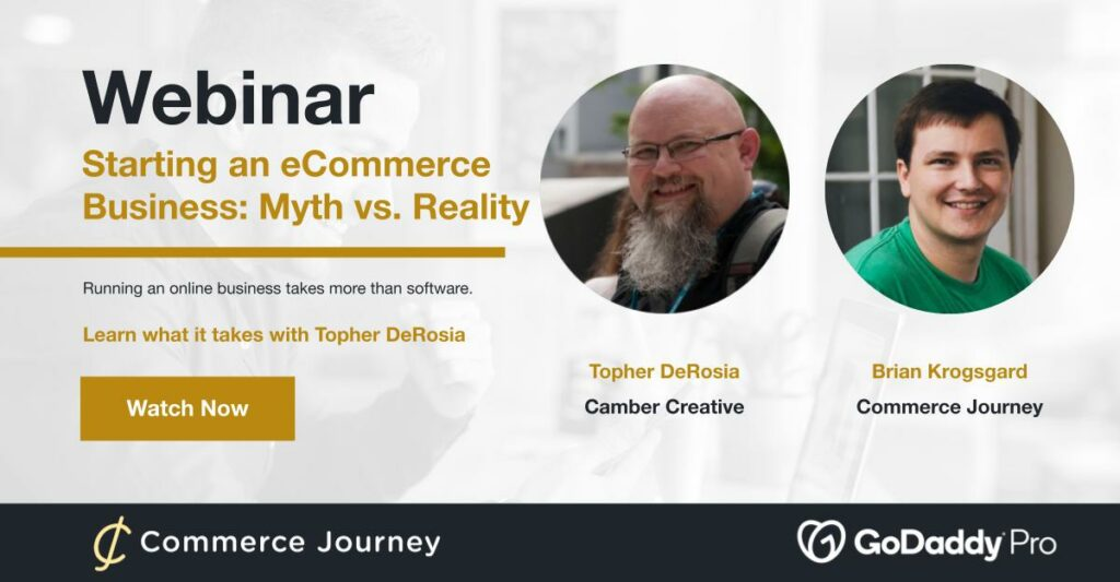 Topher DeRosia and Brian Krogsgard on starting an eCommerce Business — Myths vs. Realities