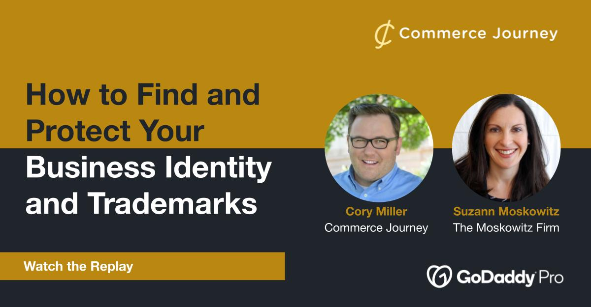 Webinar slide: How to Find and Protect Your Business Identity and Trademarks with Suzann Moskowitz